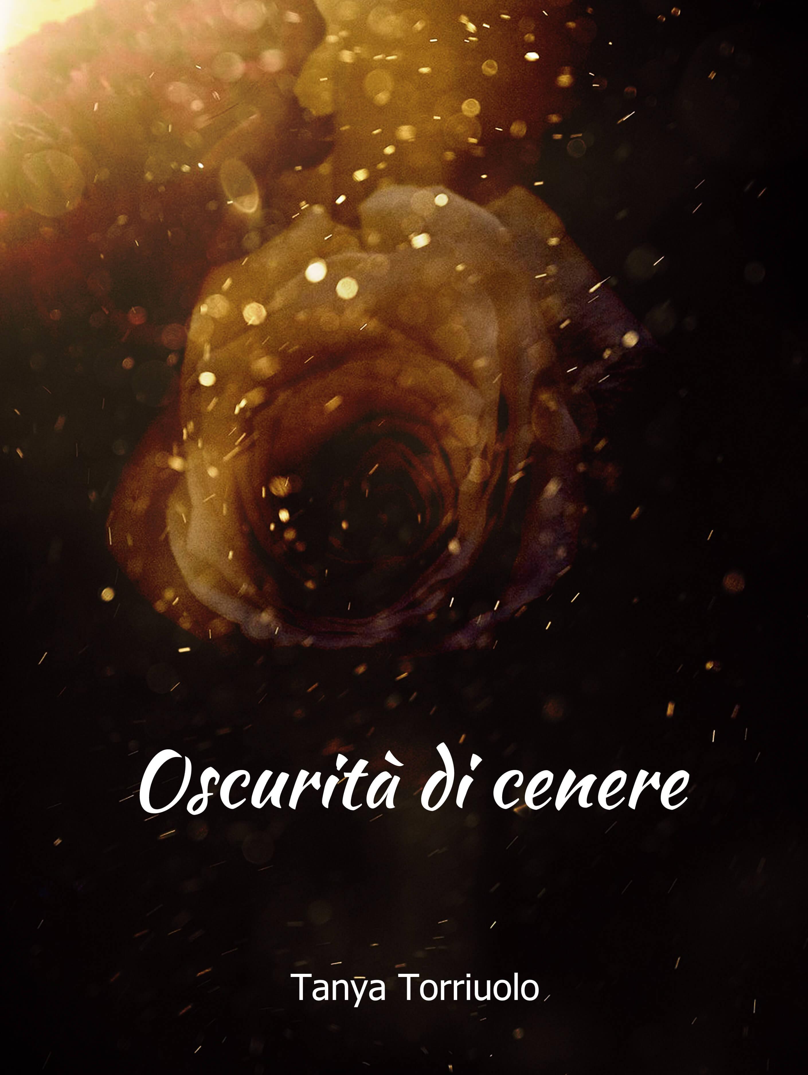 """Autori esordienti: """"Oscurità di cenere"""" di Tanya Torriuolo"""