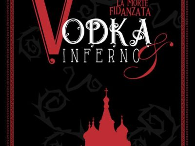 Vodka & Inferno - La Morte fidanzata