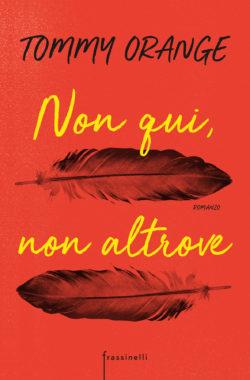 Non qui, non altrove - Frassinelli