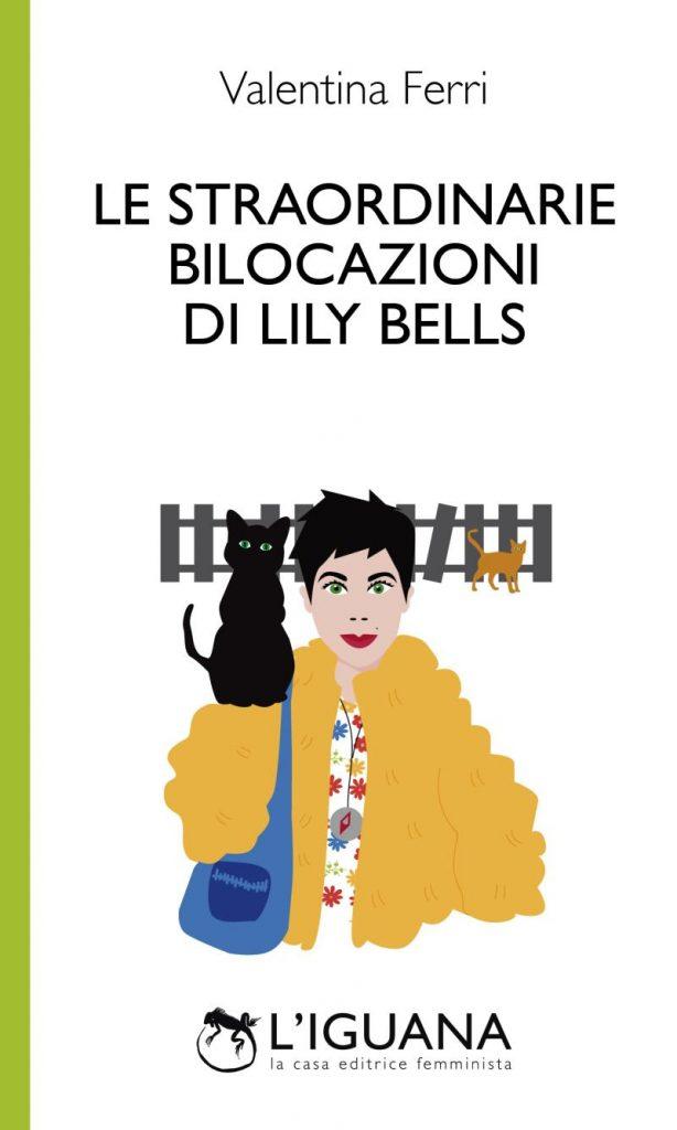 Le straordinarie bilocazioni di Lily Bells di Valentina Ferri