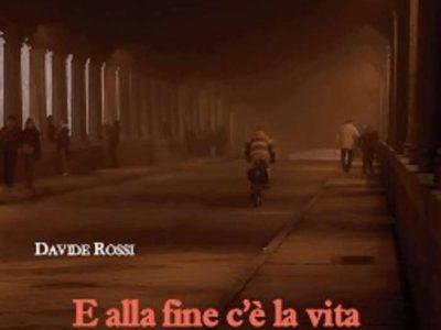 E alla fine c'è la vita, Davide Rossi