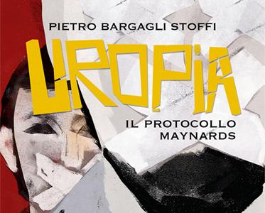 Pietro Bargagli Stoffi - Uropia. Il protocollo Maynards