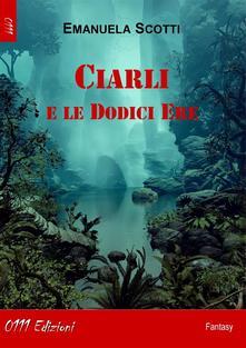 Letture d'autunno - Ciarli e le dodici ere di Emanuela Scotti