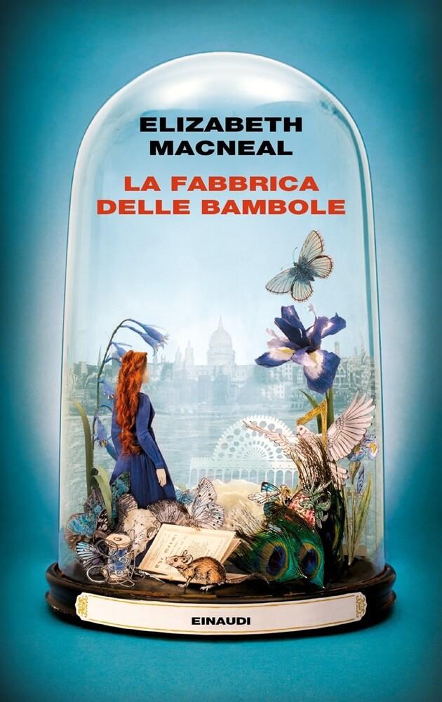 Elizabeth Macneal - La fabbrica delle bambole