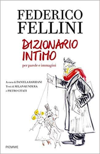 Federico Fellini - Dizionario intimo per parole e immagini - Cover