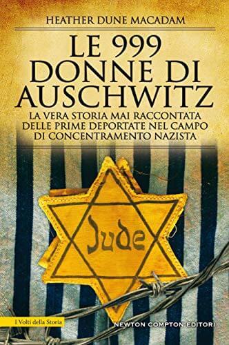 Giornata della Memoria - le 999 donne di auschwitz