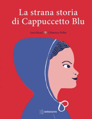 La strana storia di Cappuccetto Blu di Guia Risari