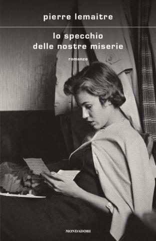 Lo specchio delle nostre miserie - Pierre Lemaitre