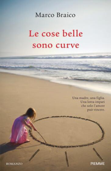 Marco Braico - Le cose belle sono curve
