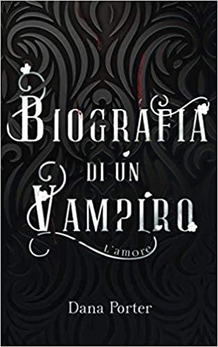Biografia di un Vampiro: L'amore